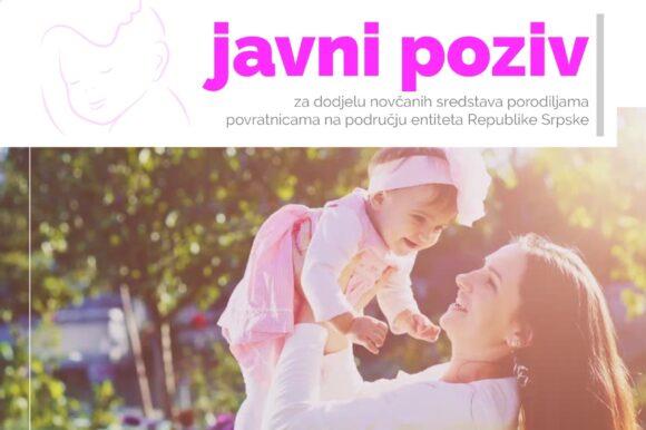 Javni poziv za dodjelu novčanih sredstava porodiljama povratnicama na području entiteta Republike Srpske