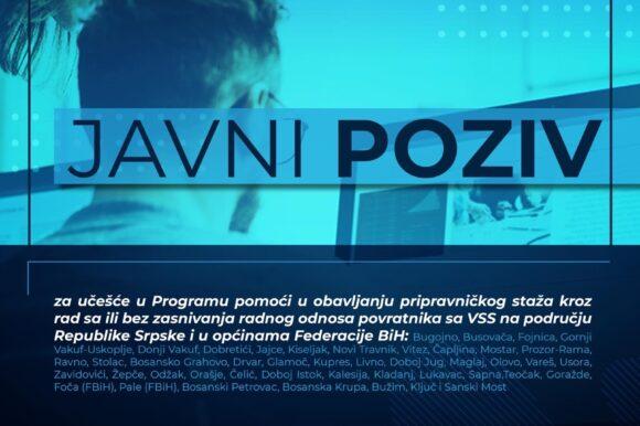 Javni poziv za učešće u Programu pomoći u obavljanju pripravničkog staža kroz rad sa ili bez zasnivanja radnog odnosa povratnika sa VSS na području Republike Srpske