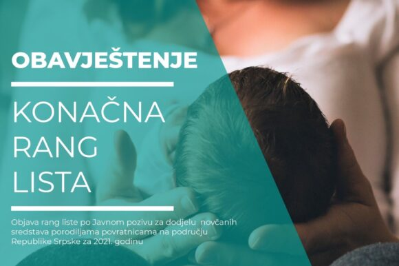 O D L U K A O UTVRĐIVANJU KONAČNE LISTE KORISNIKA pomoći po osnovu Javnog poziva za dodjelu  novčanih sredstava porodiljama povratnicama na području Republike Srpske za 2021. godina